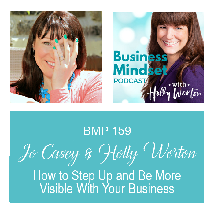 BMP159 Jo + Holly ~ How to Step Up and Be More Visible With Your Business