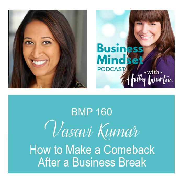 BMP160 Vasavi Kumar ~ How to Make a Comeback After a Business Break
