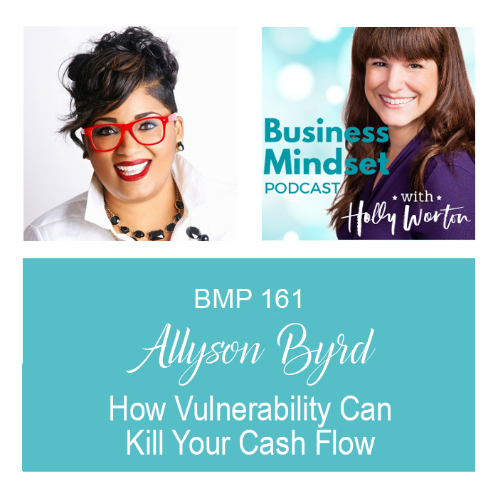 BMP161 Allyson Byrd ~ How Vulnerability Can Kill Your Cash Flow