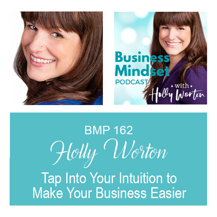 BMP162 Holly Worton ~ Tap Into Your Intuition to Make Your Business Easier