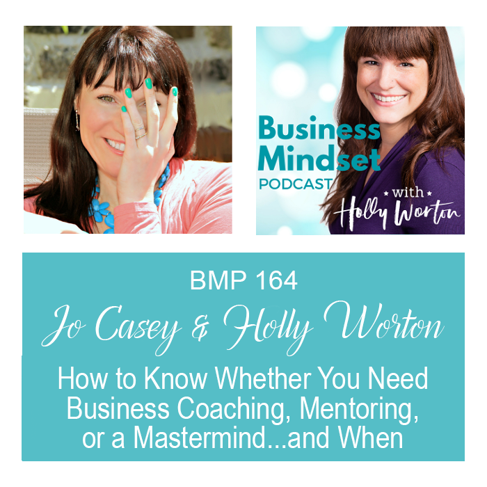 bmp164-jo-holly-how-to-know-whether-you-need-business-coaching-mentoring-or-a-mastermind-and-when