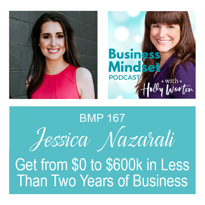 BMP167 Jessica Nazarali ~ Get from $0 to $600k in Less Than Two Years of Business
