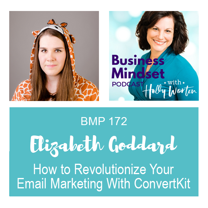 BMP172 Elizabeth Goddard ~ How to Revolutionize Your Email Marketing With ConvertKit