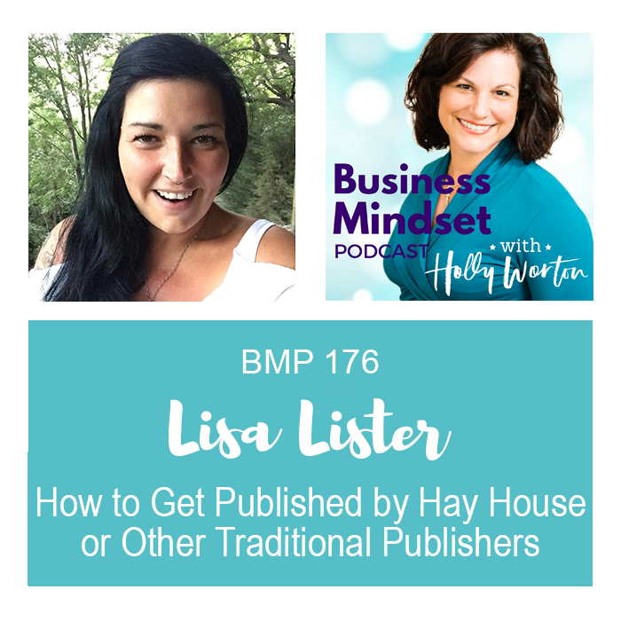 BMP176 Lisa Lister ~ How to Get Published by Hay House or Other Traditional Publishers