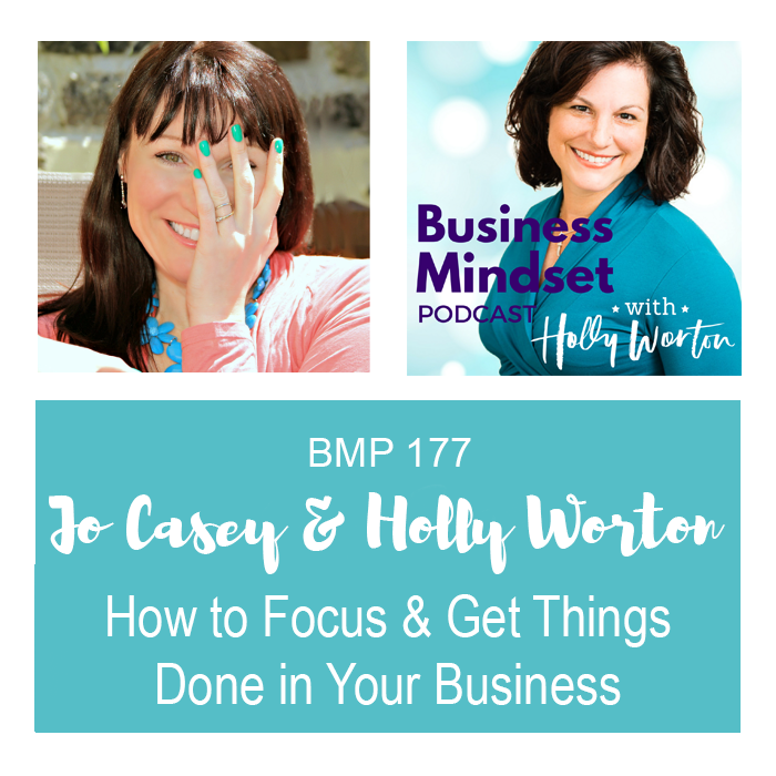 BMP177 Jo + Holly ~ How to Focus & Get Things Done in Your Business