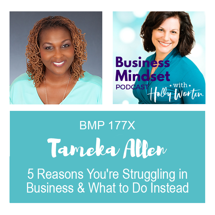 BMP177X Tameka Allen ~ 5 Reasons You're Struggling in Business & What to Do Instead