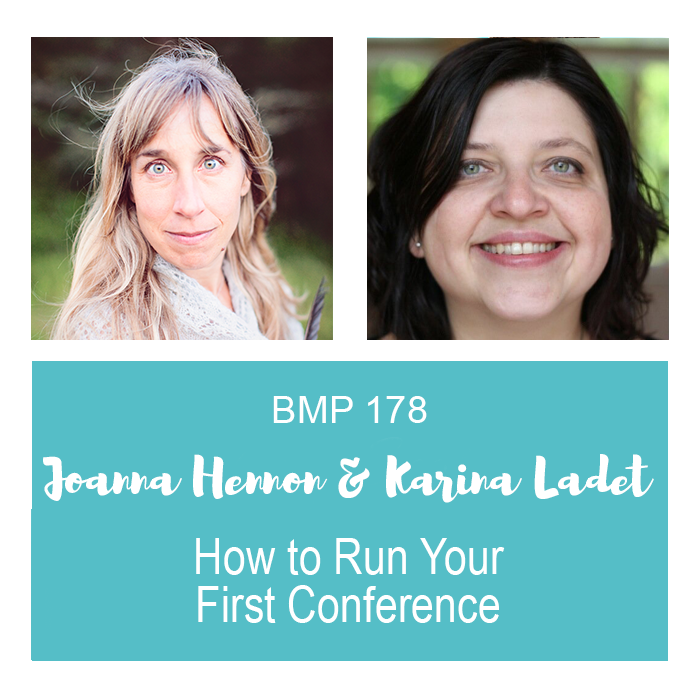BMP178 Joanna Hennon & Karina Ladet ~ How to Run Your First Conference