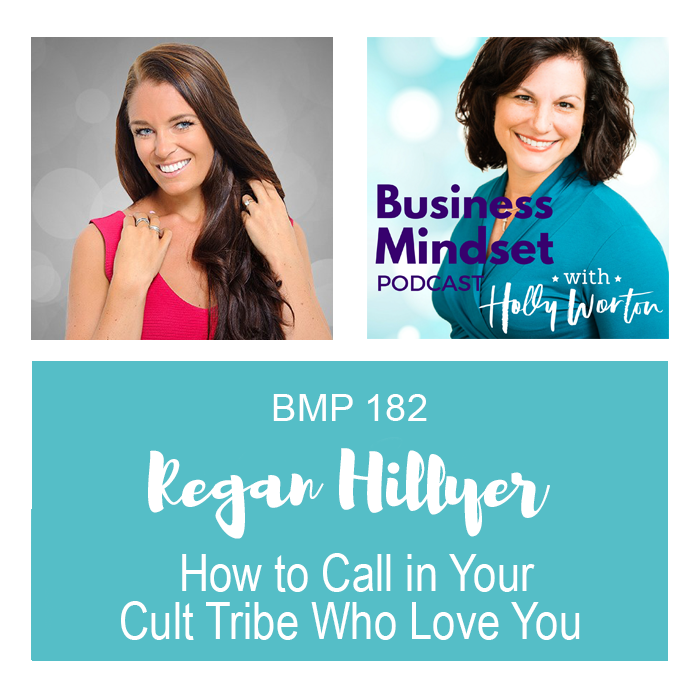 BMP182 Regan Hillyer ~ How to Call in Your Cult Tribe Who Love You