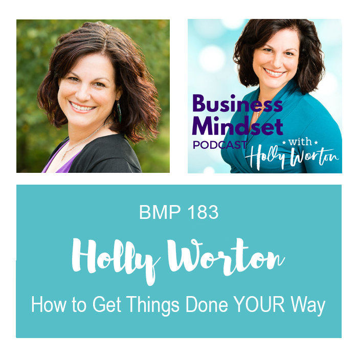 BMP183 Holly Worton ~ How to Get Things Done YOUR Way