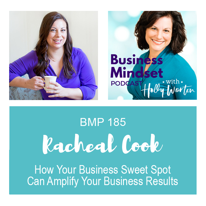 BMP 185 Racheal Cook ~ How Your Business Sweet Spot can Amplify Your Business Results