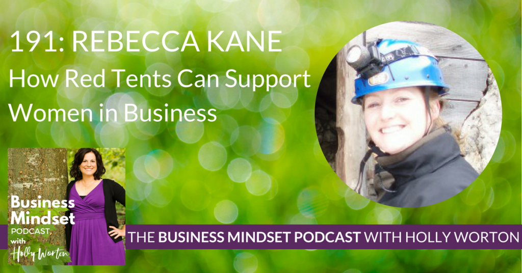 191 Rebecca Kane ~ How Red Tents Can Support Women in Business