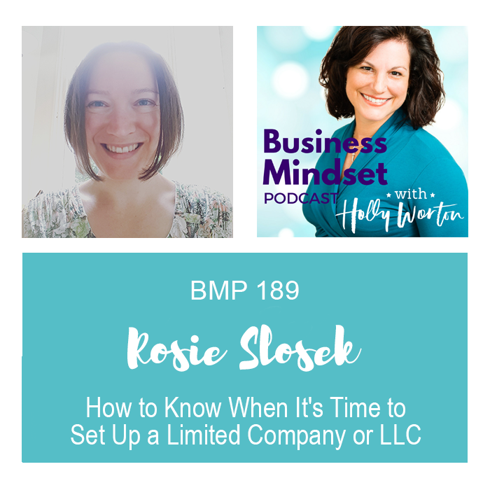 BMP189 Rosie Slosek ~ How to Know When It's Time to Set Up a Limited Company or LLC