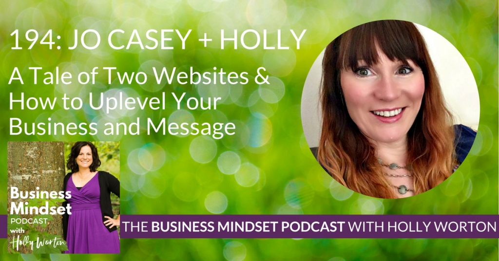 194 Jo + Holly ~ A Tale of Two Websites & How to Uplevel Your Business and Message