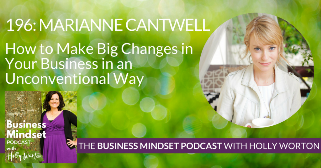 BMP196 Marianne Cantwell ~ How to Make Big Changes in Your Business in an Unconventional Way