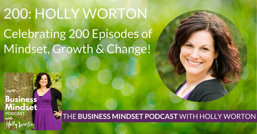 BMP200 Holly Worton ~ Celebrating 200 Episodes of Mindset, Growth, and Change!
