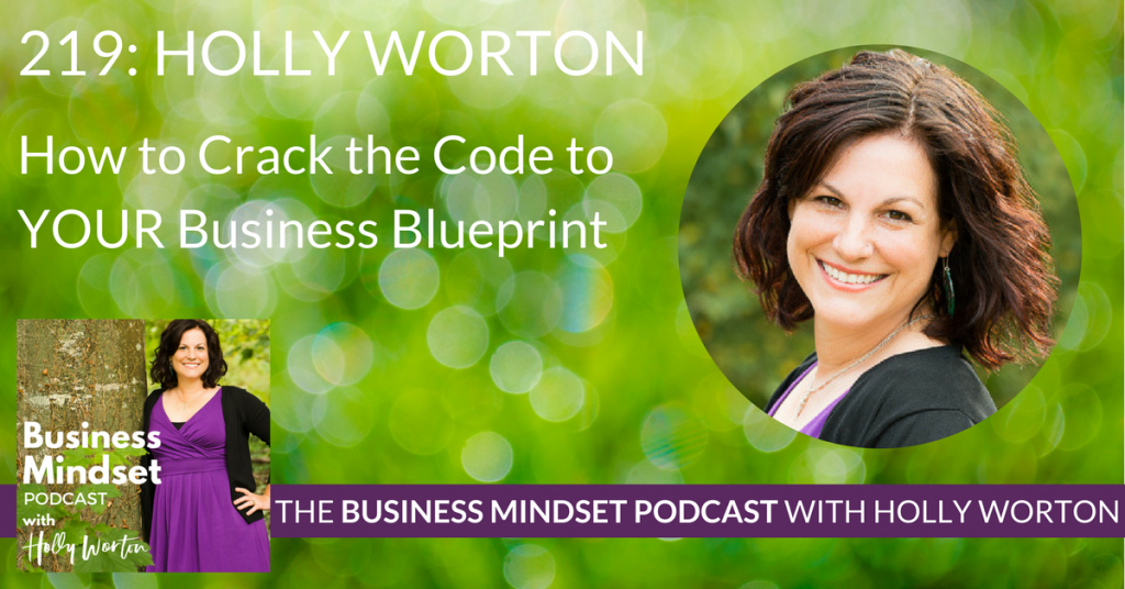 Business mindset podcast with holly worton business mindset for bmp219 holly worton how to crack the code to your business blueprint fandeluxe Gallery