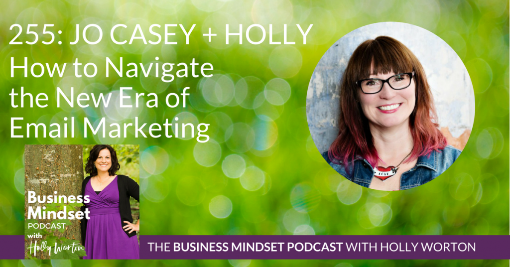255 Jo Casey + Holly ~ How to Navigate the New Era of Email Marketing