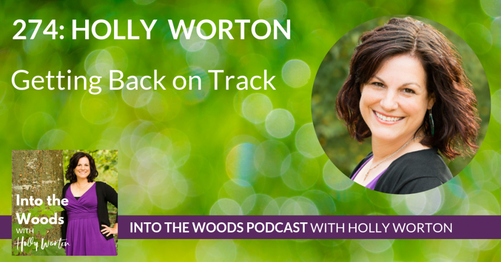 274 Holly Worton ~ Getting Back on Track