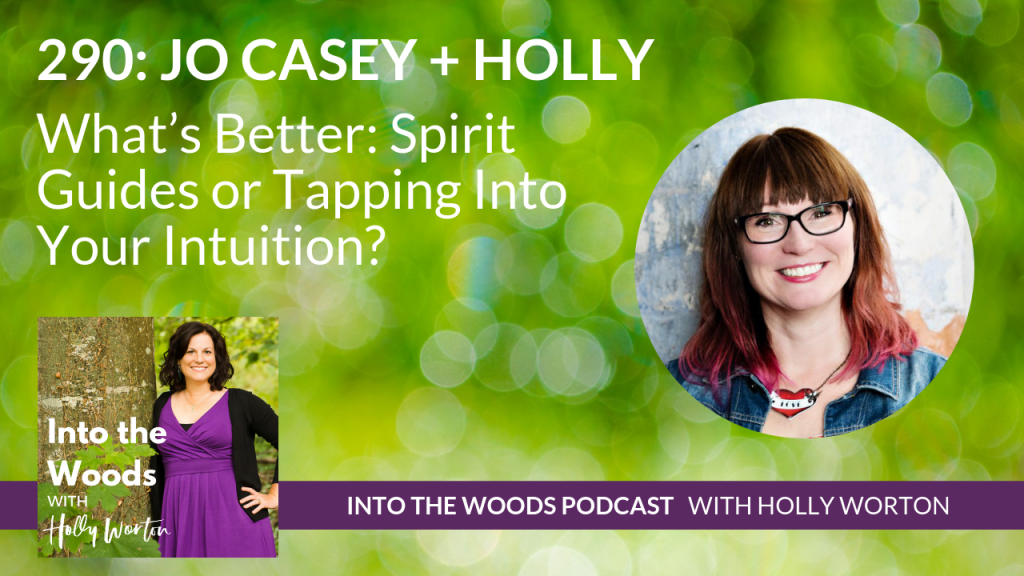290 What's Better: Spirit Guides or Tapping into Your Intuition?