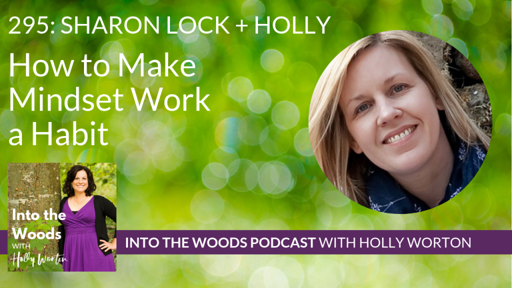 295 Sharon Lock ~ How to Make Mindset Work a Habit