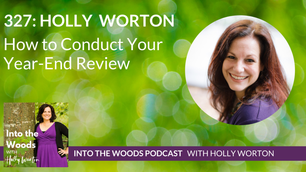 327 Holly Worton ~ How to Conduct Your Year-End Review